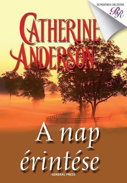 Catherine Anderson - A nap érintése