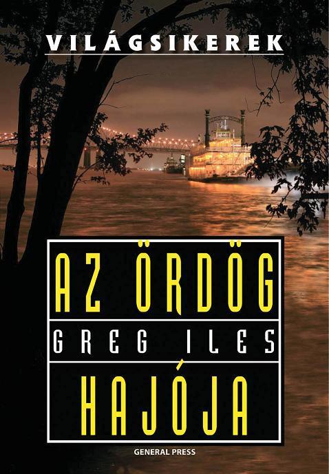 Greg Iles - Az ördög hajója