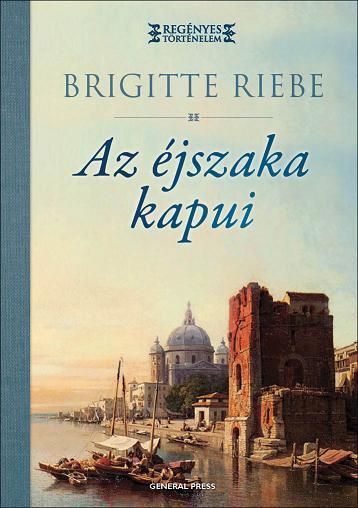 Brigitte Riebe - Az éjszaka kapui