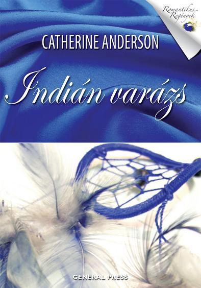Catherine Anderson - Indián varázs