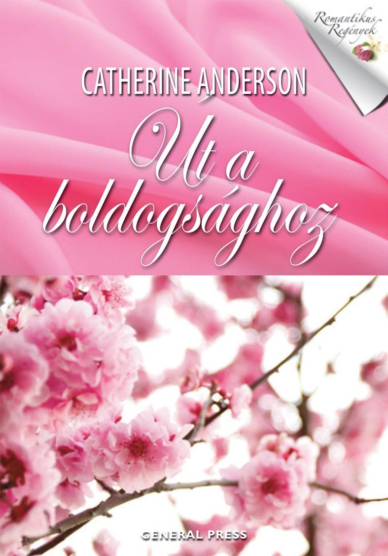 Catherine Anderson - Út a boldogsághoz