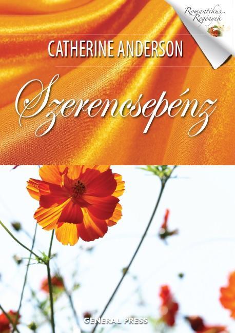 Catherine Anderson - Szerencsepénz