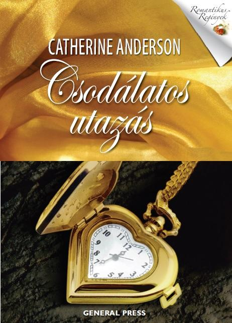 Catherine Anderson - Csodálatos utazás