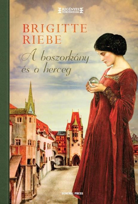 Brigitte Riebe - A boszorkány és a herceg