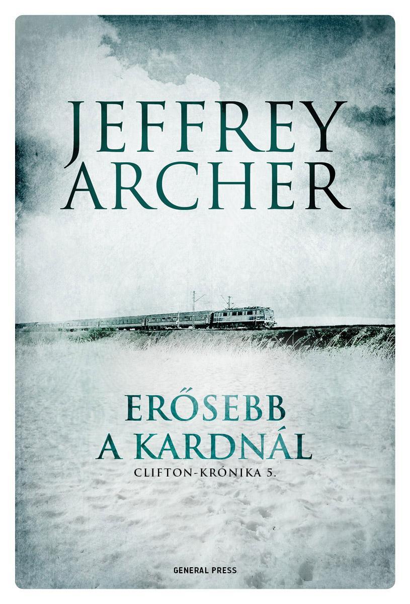 Jeffrey Archer - Erősebb a kardnál