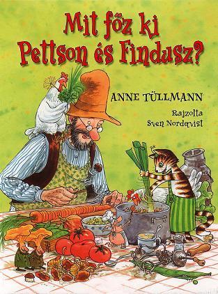 Anne Tüllmann-Sven Nordqvist - Mit főz ki Pettson és Findusz?