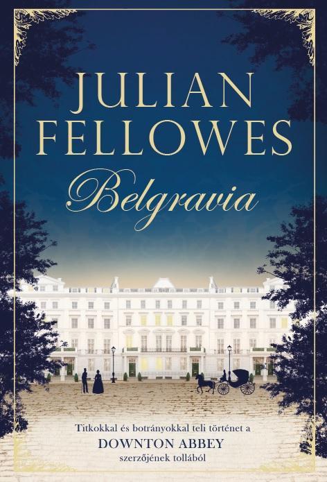 Julian Fellowes - Belgravia