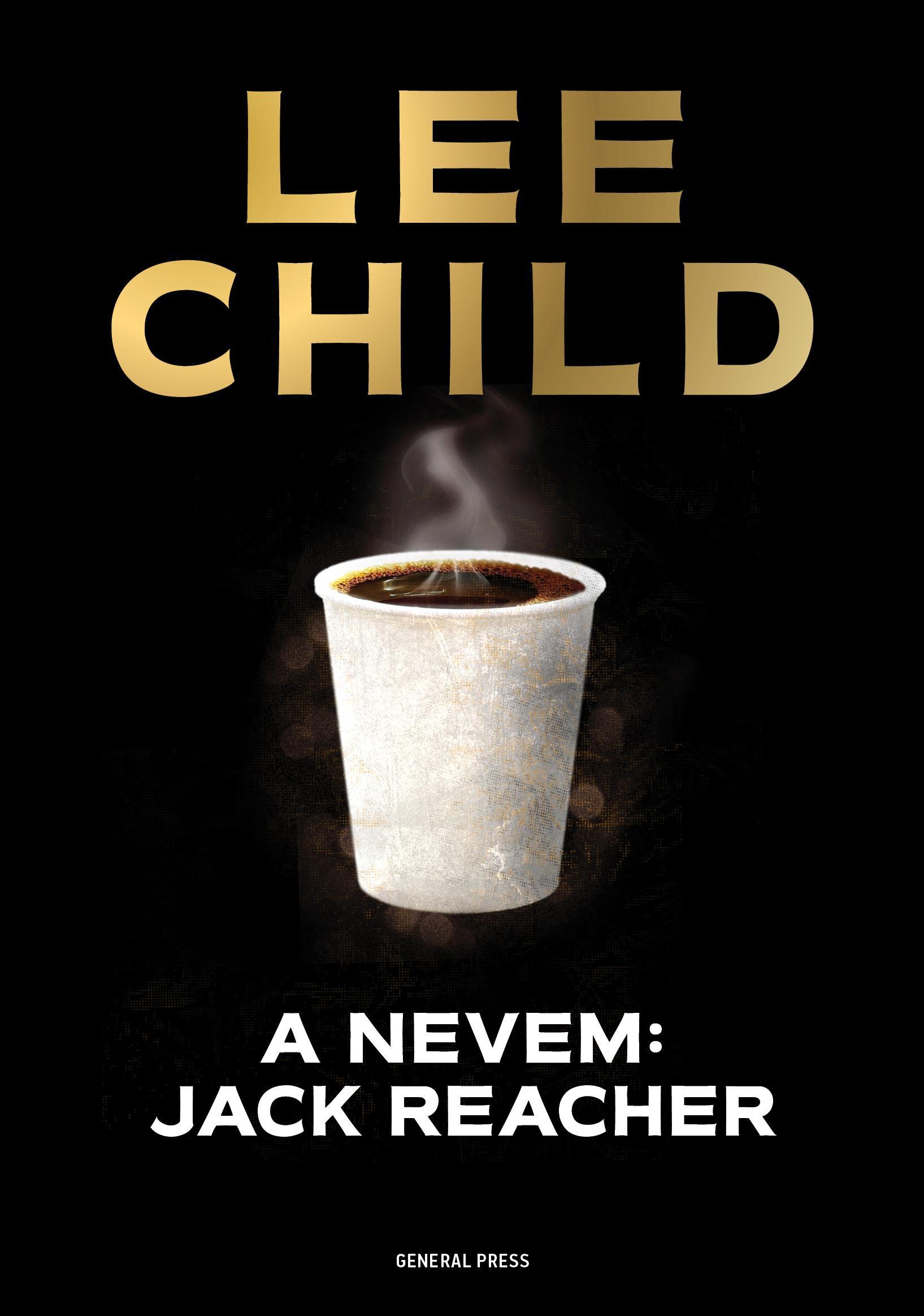 Lee Child - A nevem: Jack Reacher