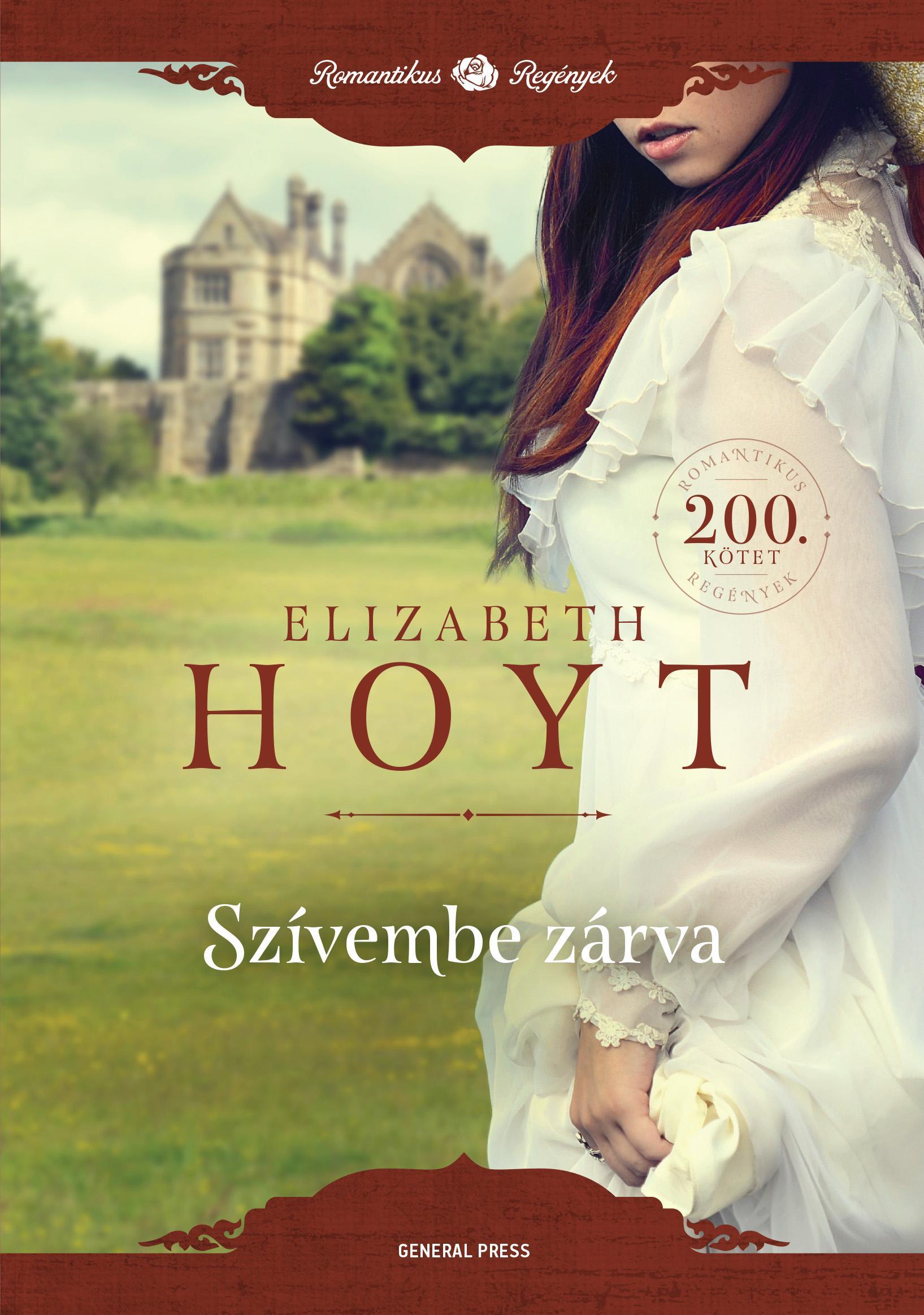 Elizabeth Hoyt - Szívembe zárva