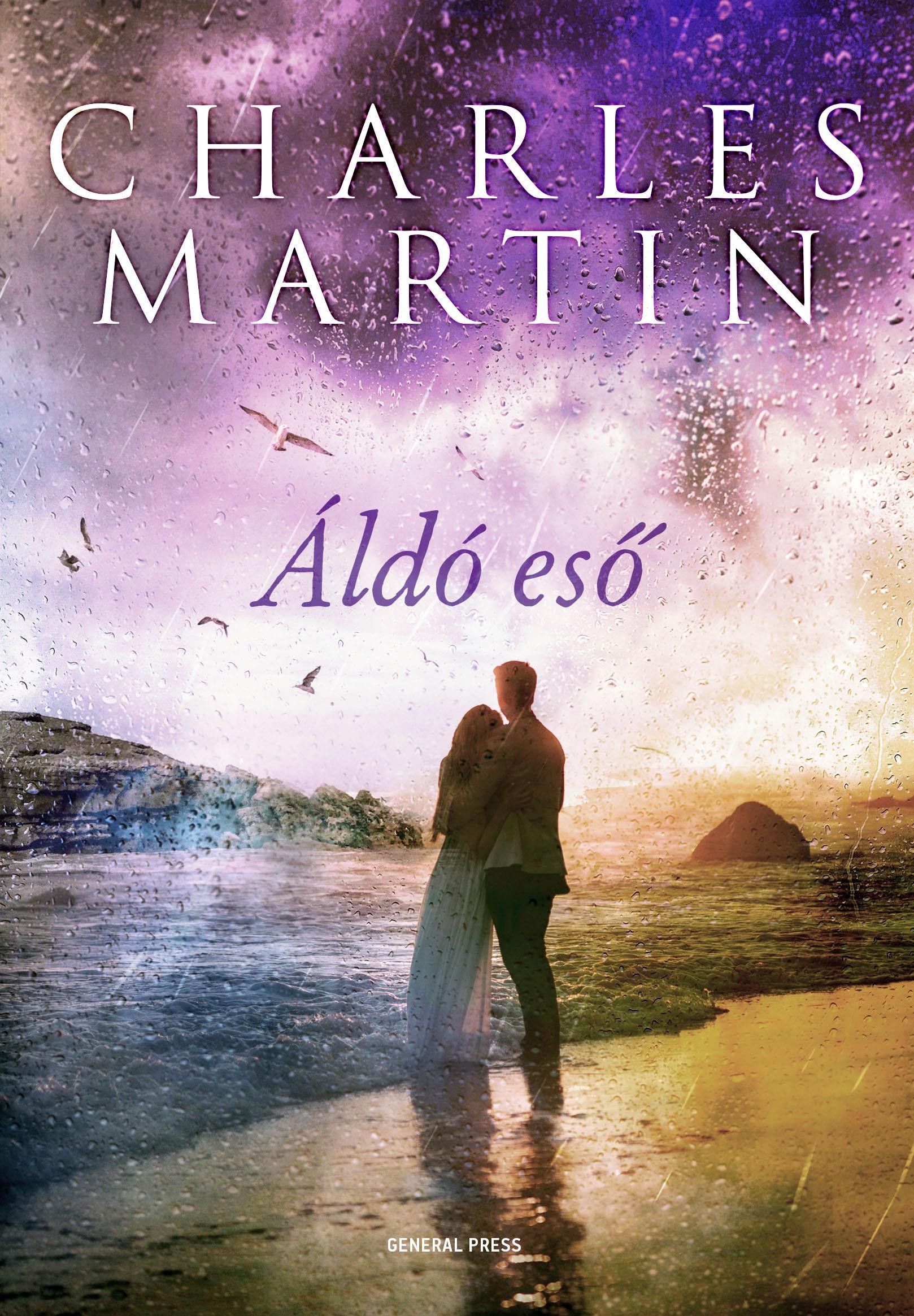 Charles Martin - Áldó eső