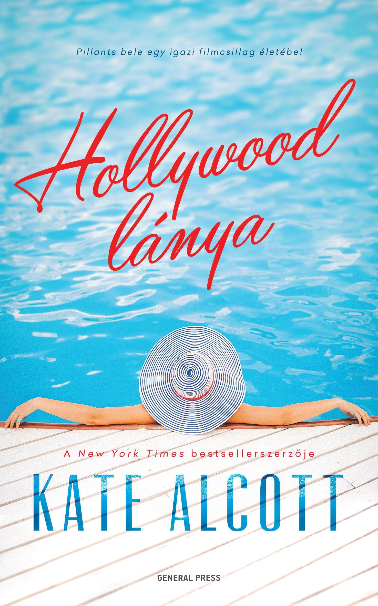 Kate Alcott - Hollywood lánya