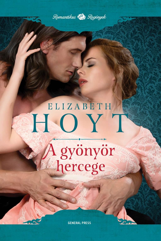 Elizabeth Hoyt - A gyönyör hercege