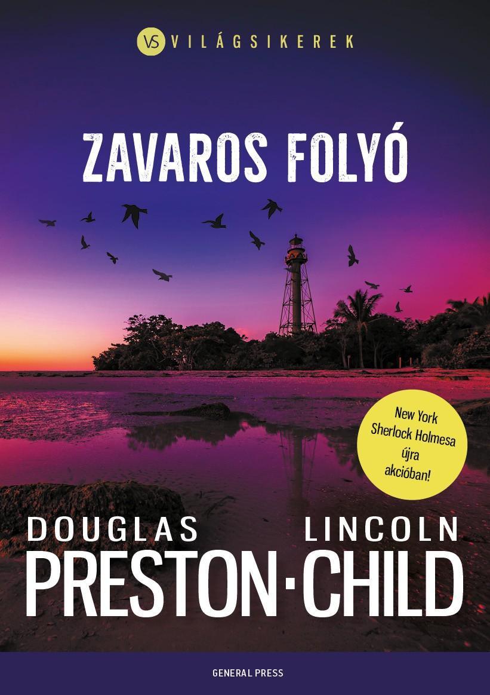 Douglas Preston - Lincoln Child - Zavaros folyó