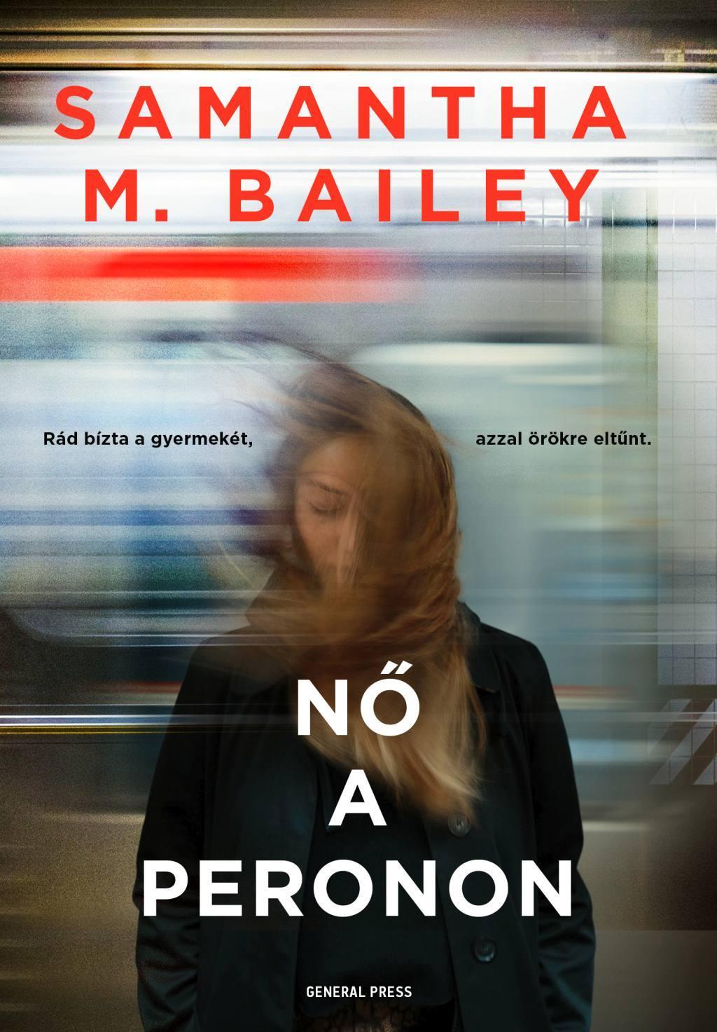 Samantha M. Bailey - Nő a peronon