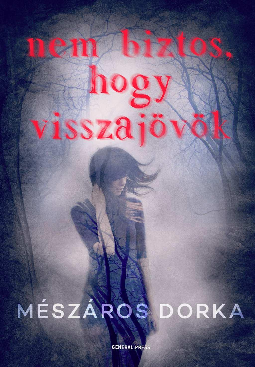 Mészáros Dorka - Nem biztos, hogy visszajövök