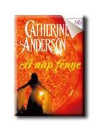 Catherine Anderson - A nap fénye