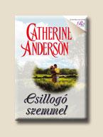 Catherine Anderson - Csillogó szemmel