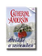 Catherine Anderson - Örökké a szívemben