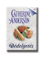 Catherine Anderson - Dédelgetés
